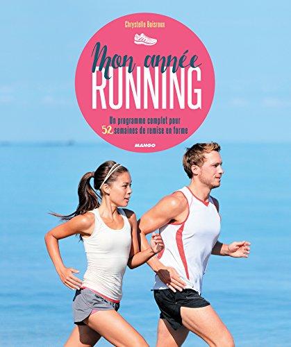 Mon année running - Un programme complet pour 52 semaines de remise en forme (Mon année Bien-être) par Chrystelle Boisroux