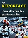 Die Reportage: Menzel - Eine Familiengeschichte am Ring