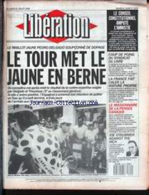 LIBERATION [No 2229] du 21/07/1988 - LE MAILLOT JAUNE PEDRO DELGADO SOUPCONNE DE DOPAGE - LE CONSEIL CONSTITUTIONNEL AMPUTE L'AMNISTIE - COUP DE POING DU SYNDICAT DU LIVRE - LA FRANCE FAIT CALER L AVOITURE PROPRE - LE MISSIONNAIRE DE LA PENSEE CANAQUE - JOE STRUMMER AGAINST THE RICH.