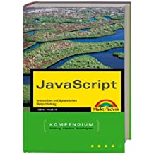 JavaScript - Kompendium . Interaktives und dynamisches Webpublishing (Kompendium / Handbuch)