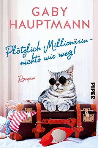Buchcover Plötzlich Millionärin – nichts wie weg!: Roman