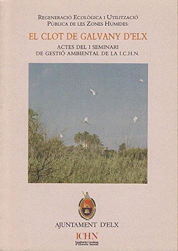 REGENERACIÓ ECOLÒGICA I UTILITZACIÓ PÚBLICA DE LES ZONES HUMIDES: EL CLOT DE GALVANY D'ELX