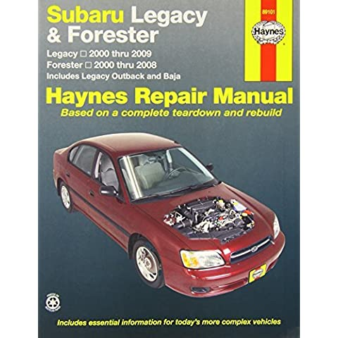 Subaru Legacy & Forester: Legacy 2000 thru 2009 - Forester 2000 thru 2008 - Includes Legacy Outback and Baja (Haynes Repair Manual) by Robert Maddox (2012-12-04)