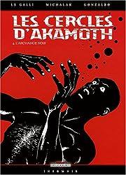 Les cercles d'Akamoth, Tome 4 : L'archange noir