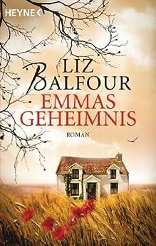 Emmas Geheimnis: Roman von [Balfour, Liz]