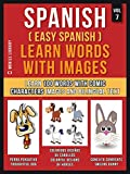 Spanish ( Easy Spanish ) Learn Words With Images (Vol 7): Learn 100 new words with comic characters images and bilingual text (Foreign Language Learning Guides) (English Edition)