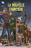La Nouvelle Frontière, Tome 3 - La Ligue de Justice