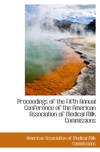 Proceedings of the Fifth Annual Conference of the American Association of Medical Milk Commissions