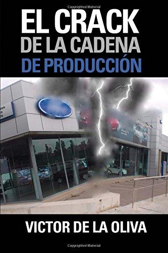 El Crack De La Cadena De Producción por Víctor de la Oliva Morcillo