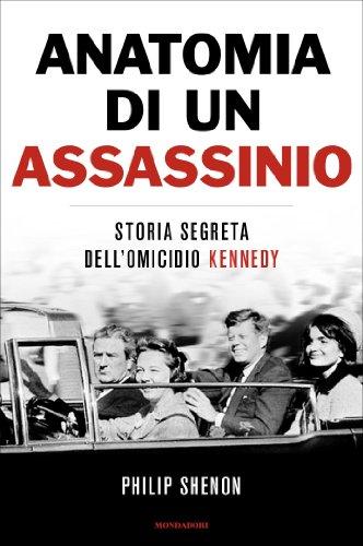 Anatomia di un assassinio: Storia segreta dell'omicidio Kennedy