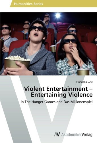 Violent Entertainment – Entertaining Violence: in The Hunger Games and Das Millionenspiel