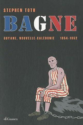 Bagne : Guyane, Nouvelle-Calédonie