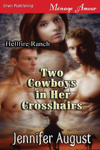 Two Cowboys in Her Crosshairs [Hellfire Ranch 1] (Siren Publishing Menage Amour)