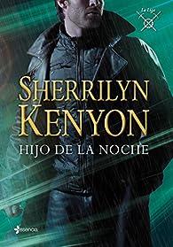 La Liga. Hijo de la noche par Sherrilyn Kenyon