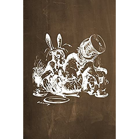 Alice in Wonderland Chalkboard Journal - Mad Hatter's Tea Party Brown: 100 Page 6 X 9 Ruled Notebook: Inspirational Journal, Blank Notebook, Blank Journal, Lined Notebook, Blank Diary: Volume 4
