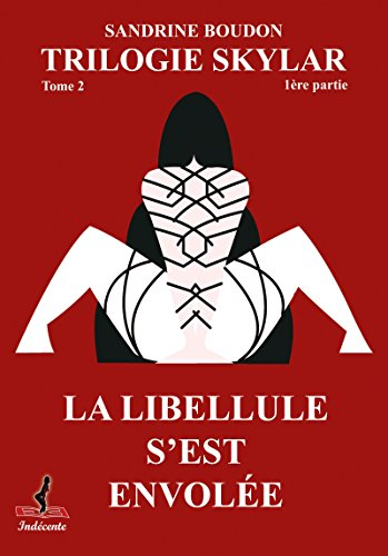 SKYLAR - Tome 2: La libellule s'est envolée - Partie 1 par Sandrine Boudon