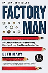 Factory Man: How One Furniture Maker Battled Offshoring, Stayed Local - and Helped Save an American Town (English Edition)