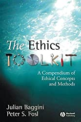 The Ethics Toolkit: A Compendium of Ethical Concepts and Methods (Wiley Desktop Editions) by Julian Baggini (2007-08-06)