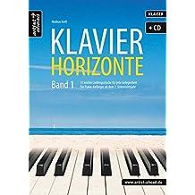 Klavier-Horizonte - Band 1: 15 leichte Lieblingsstücke für jede Gelegenheit - für Anfänger ab dem 2. Unterrichtsjahr (inkl. Audio-CD). Spielbuch für Piano. Musiknoten.