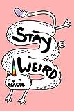 Stay Weird: Funny Cat Unicorn Notebook Journal: Volume 1 (Cat Unicorn Journal)