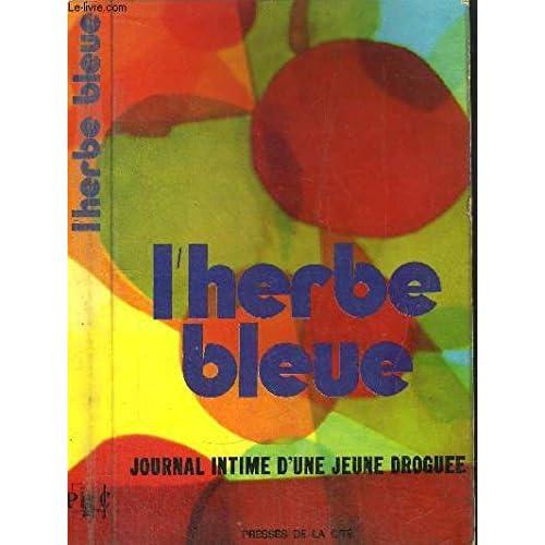 L'herbe bleue, journal intime d'une jeune droguée de 15 ans
