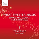 What Sweeter Music: Songs and Carols for Christmas