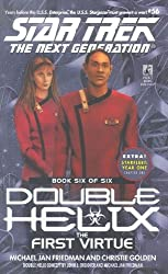 Double Helix Book Six: The First Virtue (Star Trek: The Next Generation)