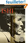 Ishi in Two Worlds - A Biography of t...