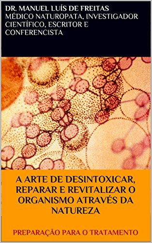 a-arte-de-desintoxicar-reparar-e-revitalizar-o-organismo-atravs-da-natureza-preparao-para-o-tratamen