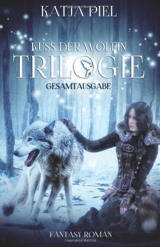 Buchseite und Rezensionen zu 'Kuss der Wölfin - Trilogie - Gesamtausgabe 1-3' von Katja Piel