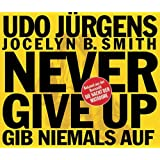 Never Give Up - Gib niemals auf (Single Edit)