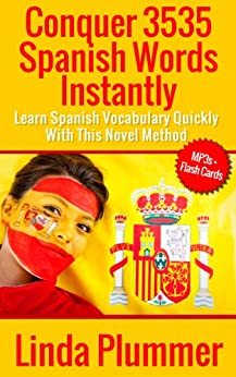 Conquer 3535 Spanish Words Instantly: Learn Spanish Vocabulary Quickly With This Novel Method (English Edition) von [Plummer, Linda]