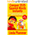 Conquer 3535 Spanish Words Instantly: Learn Spanish Vocabulary Quickly With This Novel Method (English Edition)