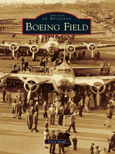 Boeing Field (Images of Aviation) (English Edition)