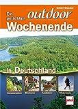 Ein perfektes outdoor-Wochenende in Deutschland: Genusswandern Biketouren Kanufahren Wintertouren
