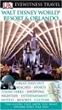 Walt Disney World Resort & Orlando (DK Eyewitness Travel Guide)