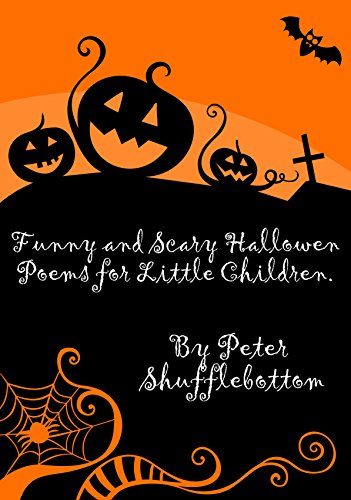 Funny and Scary Halloween Poems for little people.: Fun and friendly characters with a twist! (English Edition)
