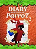 Book for kids: Diary Of A Minecraft Parrot 2 (Parrot's Diary)