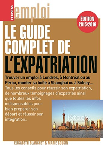 le-guide-complet-de-l-39-expatriation-2015-2016