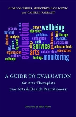 Guide to Evaluation for Arts Therapists and Arts & Health Pr