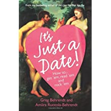 It's Just a F***ing Date: It's Just a Date by AMIIRA RUOTOLA-BEHRENDT' 'GREG BEHRENDT (2007-08-01)