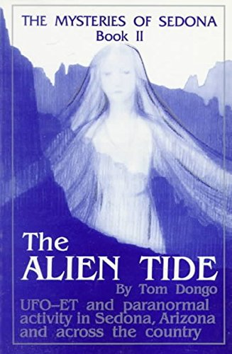 [(The Mysteries of Sedona, Book II : The Alien Tide)] [By (author) Thomas A Dongo ] published on (January, 1990)