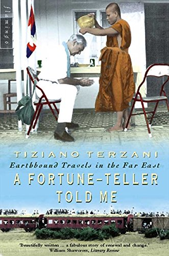 A Fortune-Teller Told Me: Earthbound Travels in the Far East por Tiziano Terzani