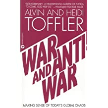 War and Anti-War: Making Sense of Today's Gloabal Chaos