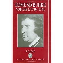 Edmund Burke: Volume I: 1730-1784 by F. P. Lock (1999-04-08)