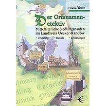 Der Ortsnamen Detektiv: Mittelalterliche Siedlungsnamen im Landkreis Uecker-Randow