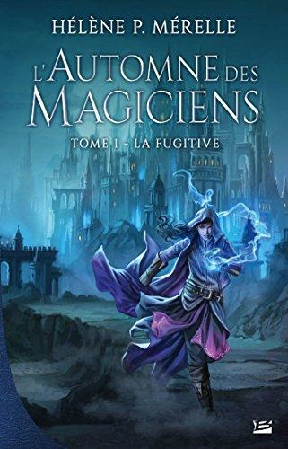La Fugitive: L'Automne des magiciens, T1