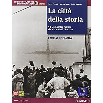 Città Della Storia. Con Atlante Della Storia. Per Le Scuole Superiori. Con E-Book. Con Espansione Online: 2