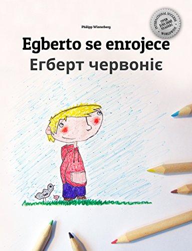 Egberto se enrojece/Егберт червоніє: Libro infantil ilustrado español-ucraniano (Edición bilingüe) por Philipp Winterberg