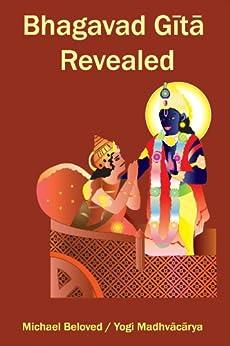 Bhagavad Gita Revealed by [Beloved, Michael]